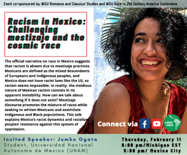 """EVENT: """"Racism in Mexico: Challenging mestizaje and the cosmic race"""" co-sponsored by RCS and MSU Race in 21st Century America Conference"""