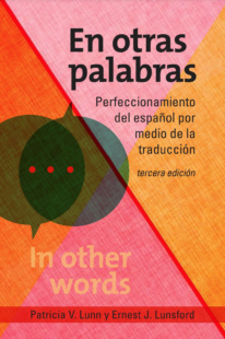 """EN OTRAS PALABRAS"" – New Edition from MSU Professor Emerita of Spanish Patricia V. Lunn & Ernest J. Lunsford"