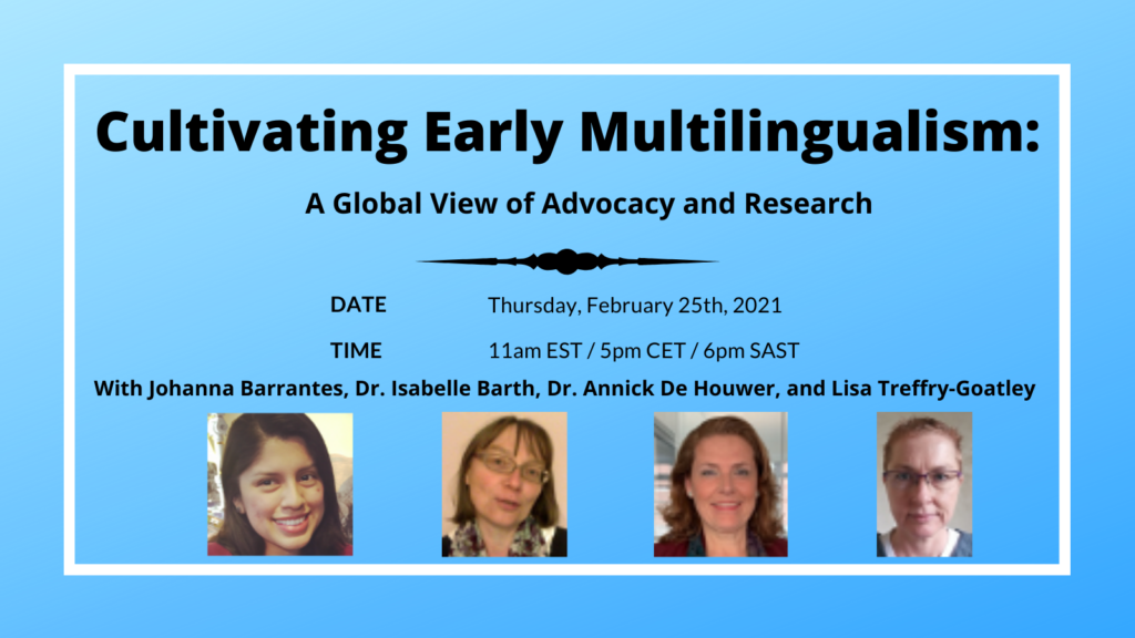 Cultivating Early Multilingualism: a Global View of Advocacy and Research. Happening 2/25/2021 at 11am EST.