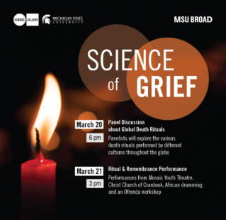 """MSU Broad Presents: """"Science of Grief"""" Events, March 20th & 21st"""
